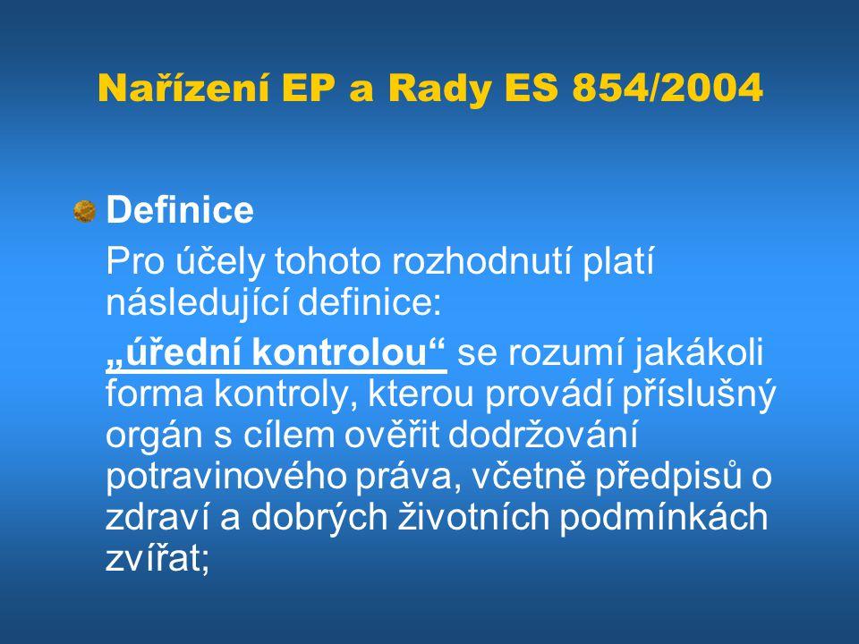 Nařízení EP a Rady ES 854/2004 Definice. Pro účely tohoto rozhodnutí platí následující definice: