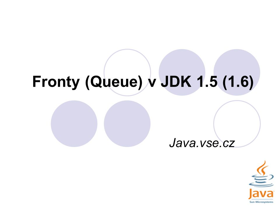 Fronty (Queue) v JDK 1.5 (1.6) Java.vse.cz