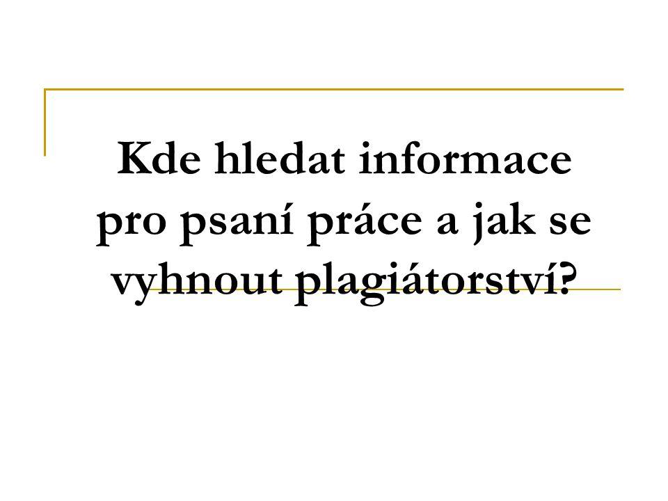 Kde hledat informace pro psaní práce a jak se vyhnout plagiátorství