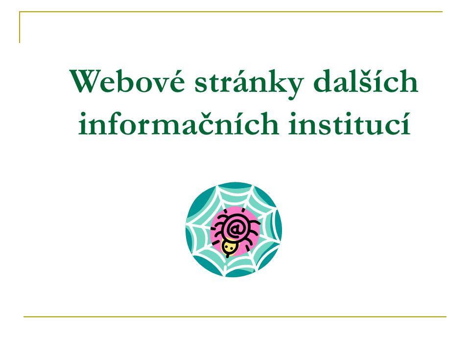 Webové stránky dalších informačních institucí