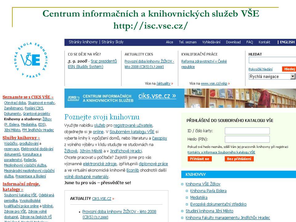 Centrum informačních a knihovnických služeb VŠE http://isc.vse.cz/