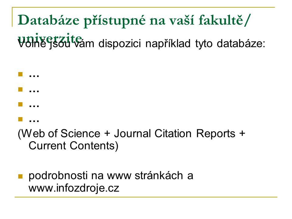 Databáze přístupné na vaší fakultě/ univerzite