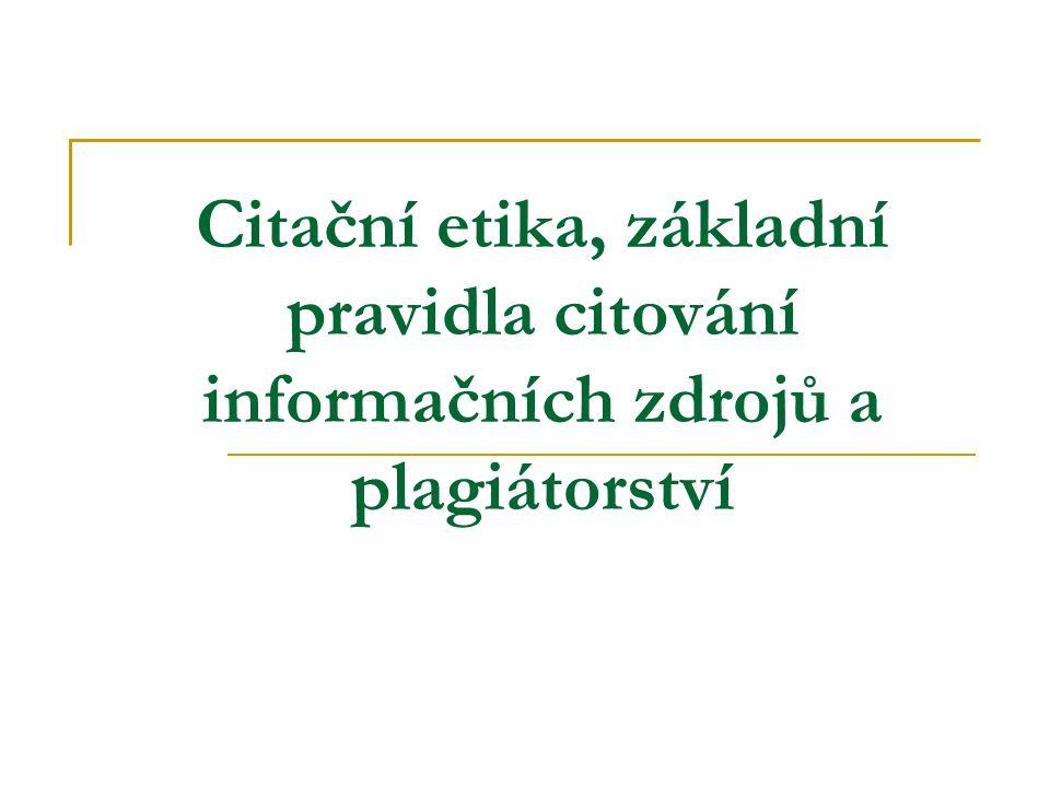 Citační etika, základní pravidla citování informačních zdrojů a plagiátorství