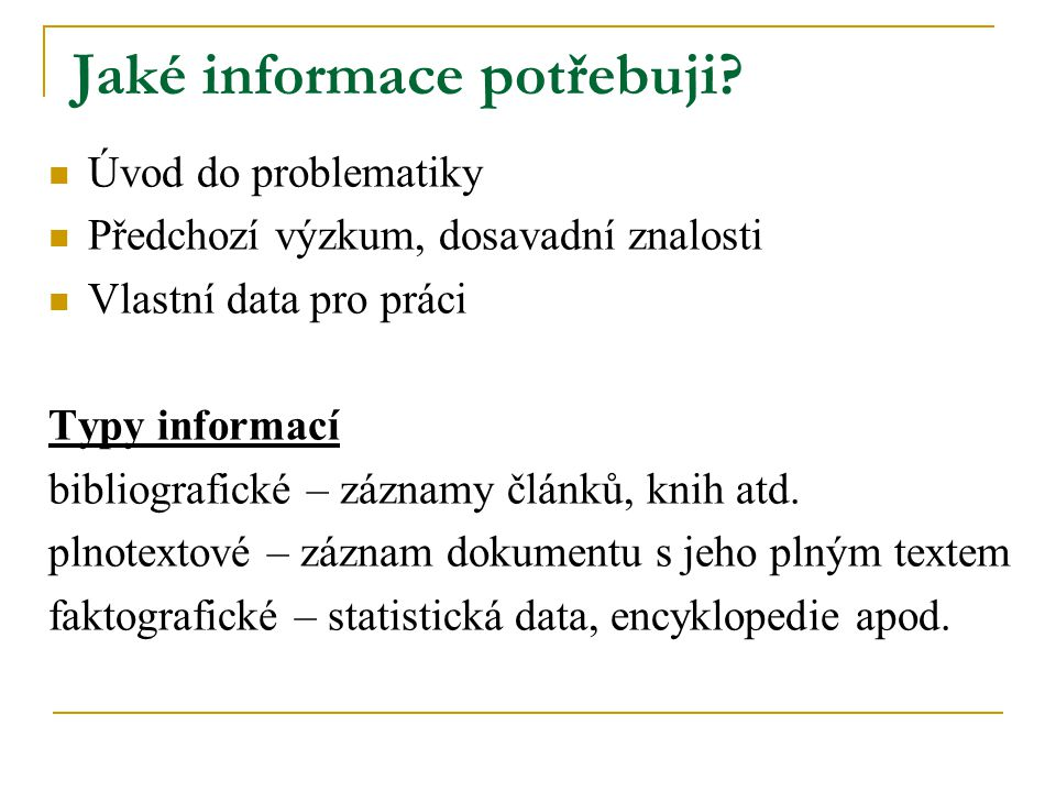 Jaké informace potřebuji