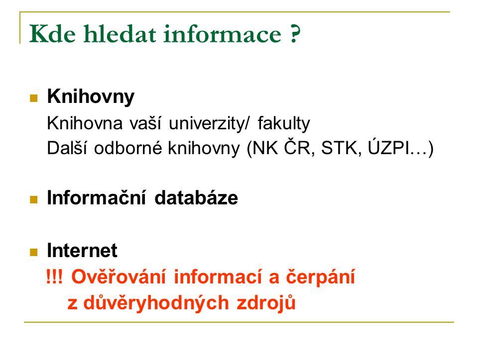 Kde hledat informace Knihovny Knihovna vaší univerzity/ fakulty