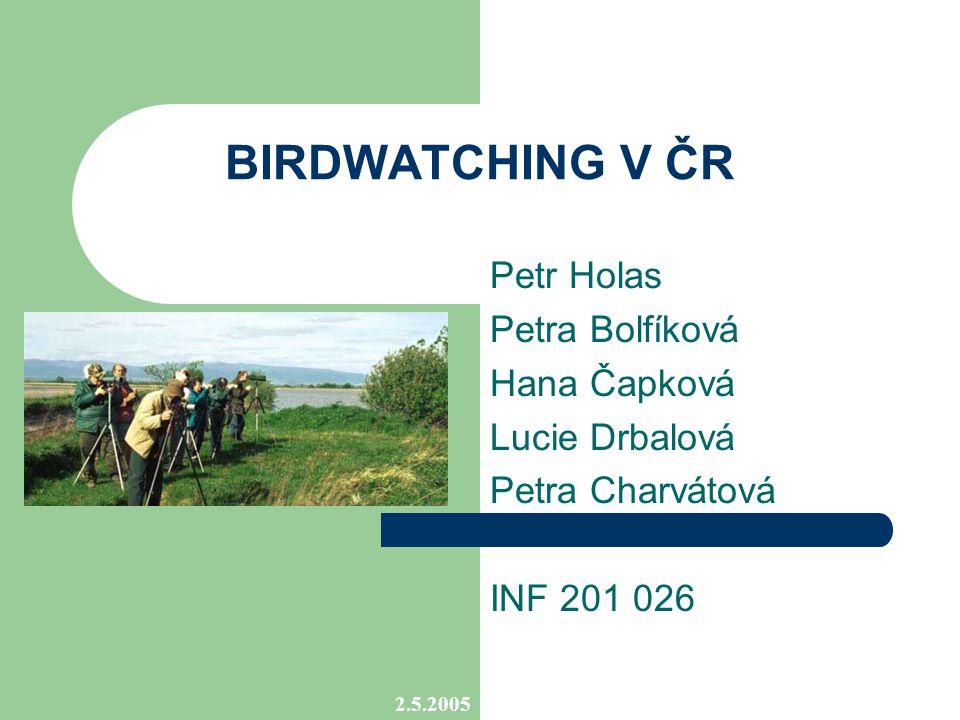BIRDWATCHING V ČR Petr Holas Petra Bolfíková Hana Čapková