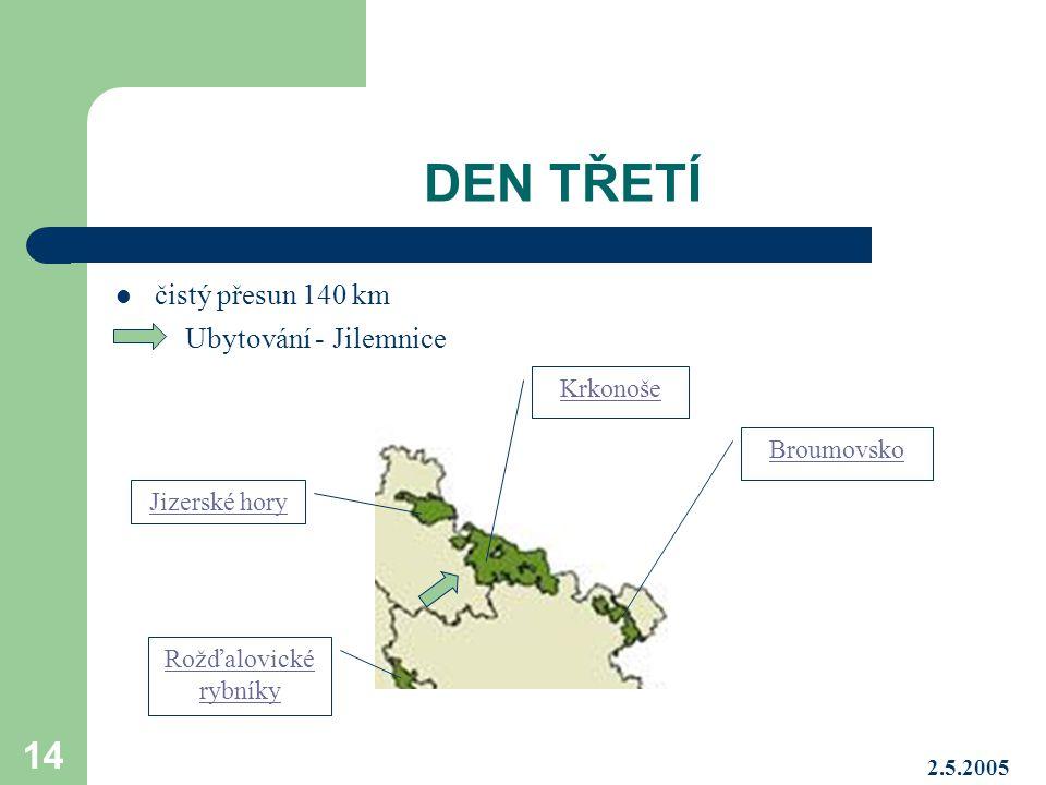 DEN TŘETÍ čistý přesun 140 km Ubytování - Jilemnice Krkonoše