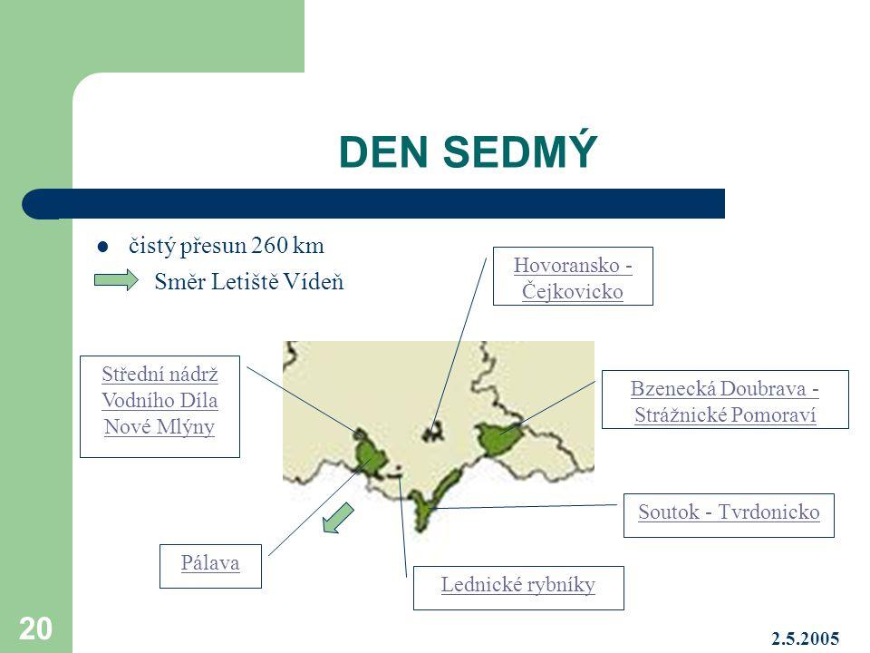 DEN SEDMÝ čistý přesun 260 km Směr Letiště Vídeň