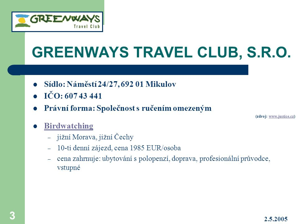 GREENWAYS TRAVEL CLUB, S.R.O.