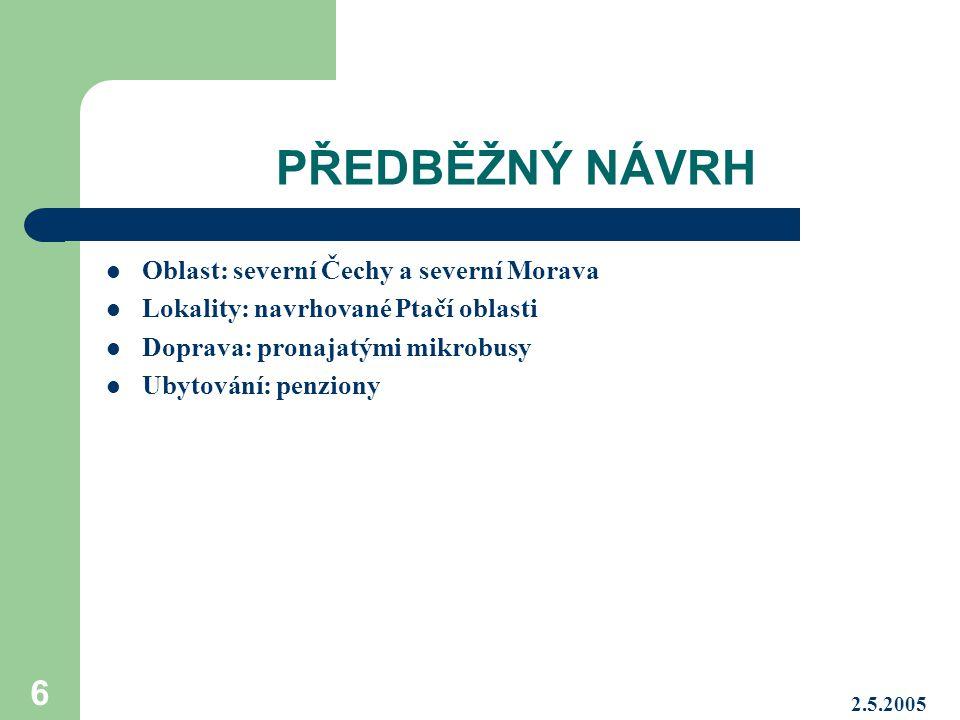PŘEDBĚŽNÝ NÁVRH Oblast: severní Čechy a severní Morava