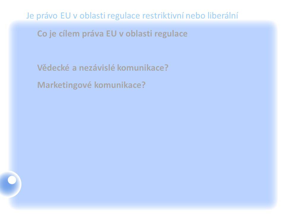 Je právo EU v oblasti regulace restriktivní nebo liberální