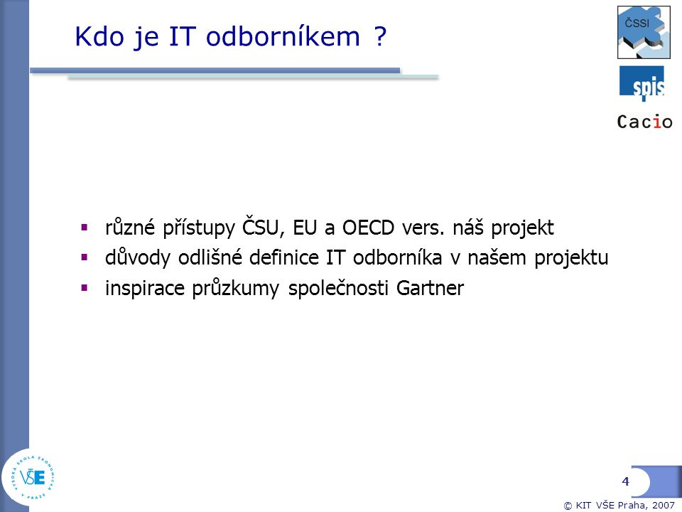 Kdo je IT odborníkem různé přístupy ČSU, EU a OECD vers. náš projekt