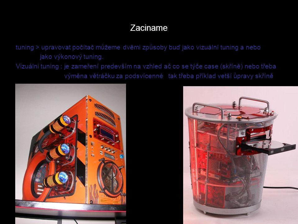 Zaciname tuning > upravovat počítač můžeme dvěmi způsoby buď jako vizuální tuning a nebo. jako výkonový tuning.