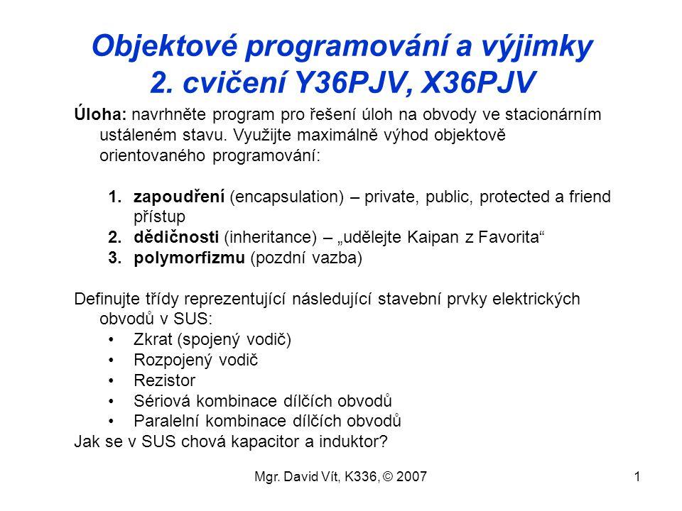 Objektové programování a výjimky 2. cvičení Y36PJV, X36PJV