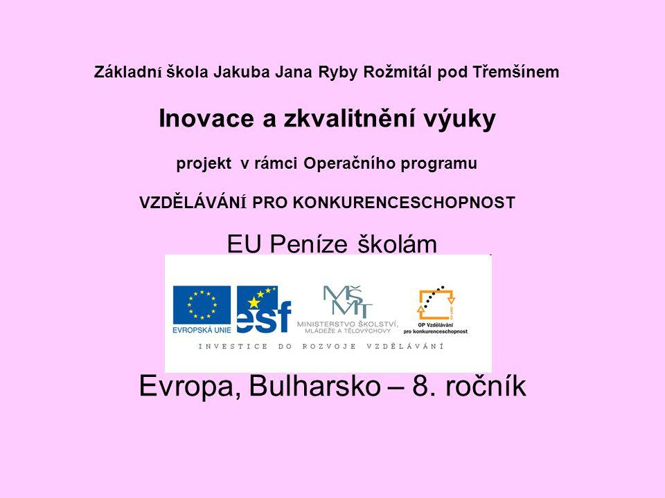 Evropa, Bulharsko – 8. ročník