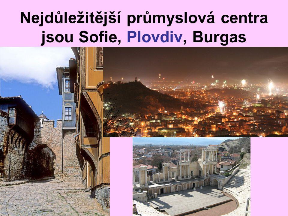 Nejdůležitější průmyslová centra jsou Sofie, Plovdiv, Burgas