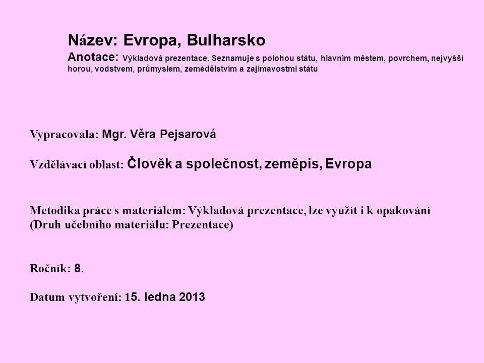 Název: Evropa, Bulharsko Anotace: Výkladová prezentace