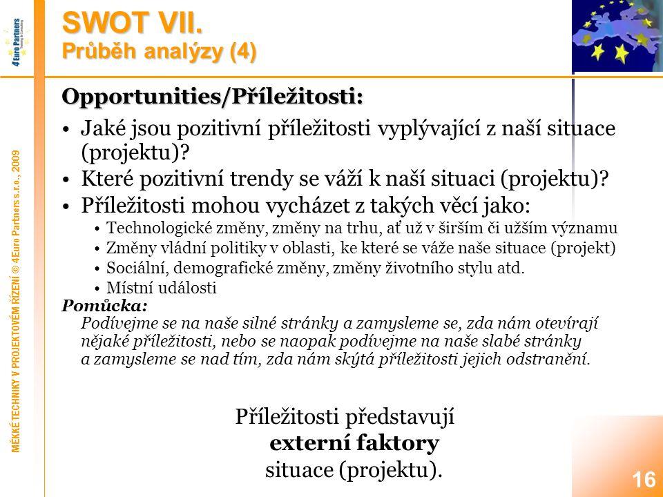 SWOT VIII. Průběh analýzy (5)