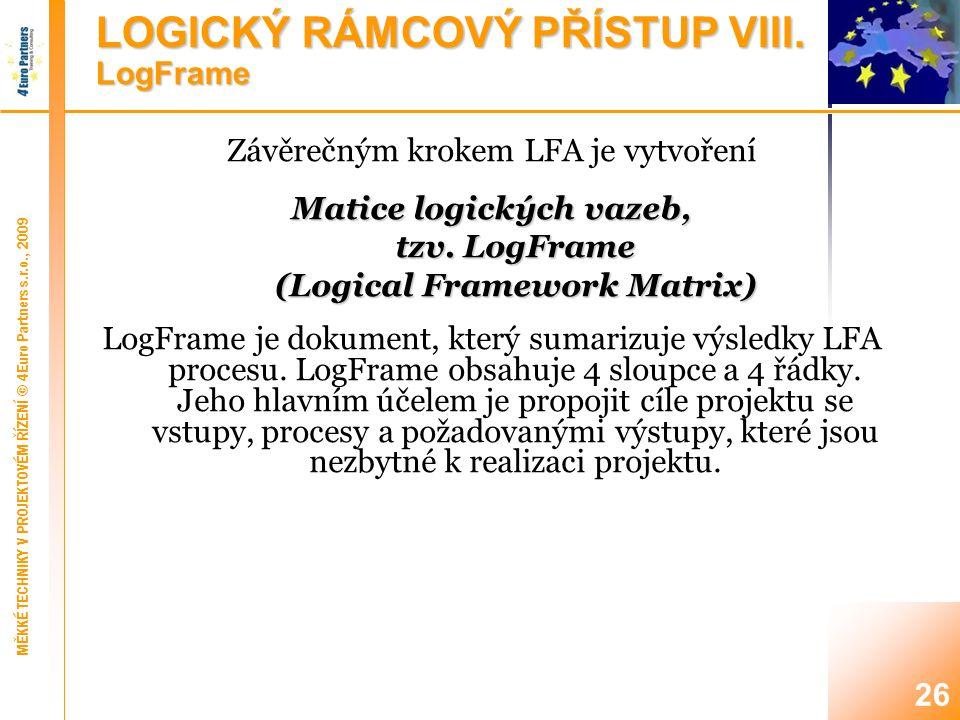 MATICE LOGICKÝCH VAZEB I. Struktura