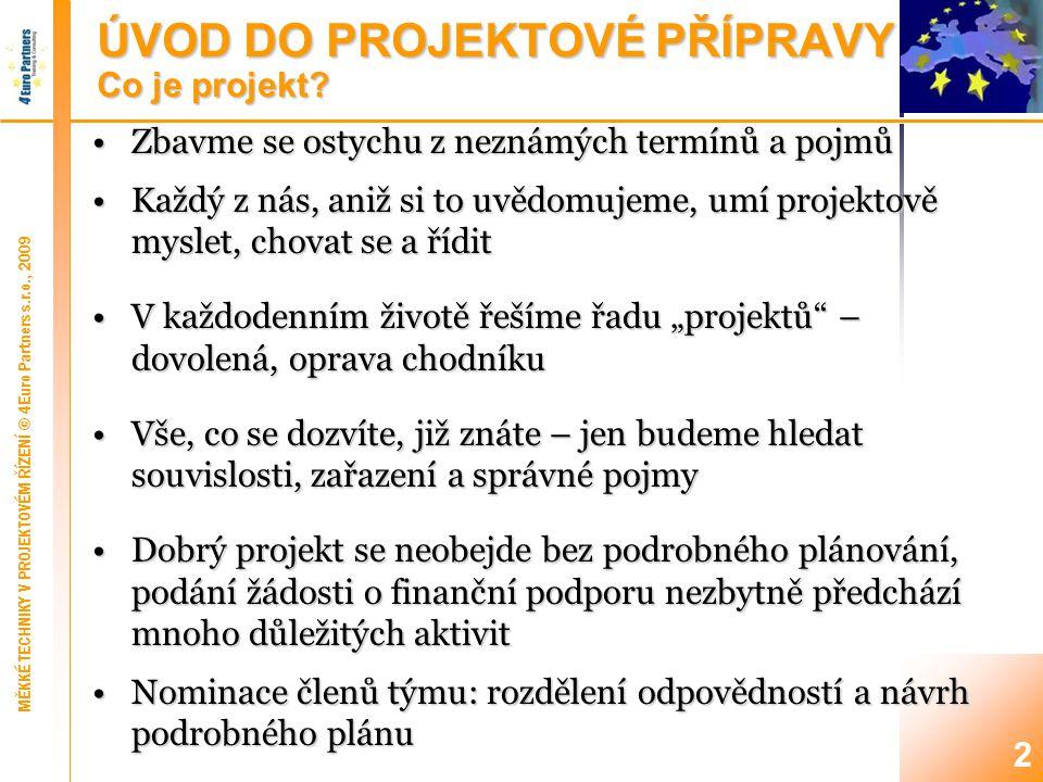 ÚVOD DO PROJEKTOVÉ PŘÍPRAVY Projektový cyklus I.