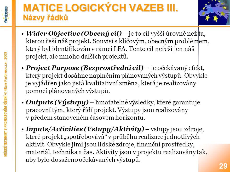 MATICE LOGICKÝCH VAZEB IV. Vertikální logika