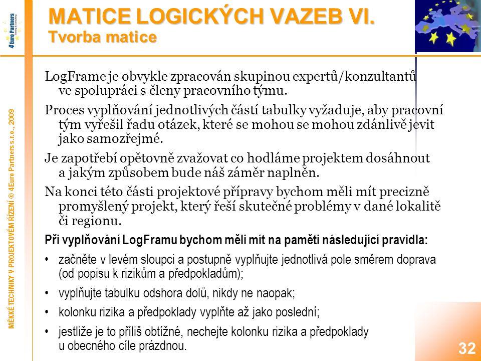 MATICE LOGICKÝCH VAZEB VII. Příklad – investiční projekt (1)
