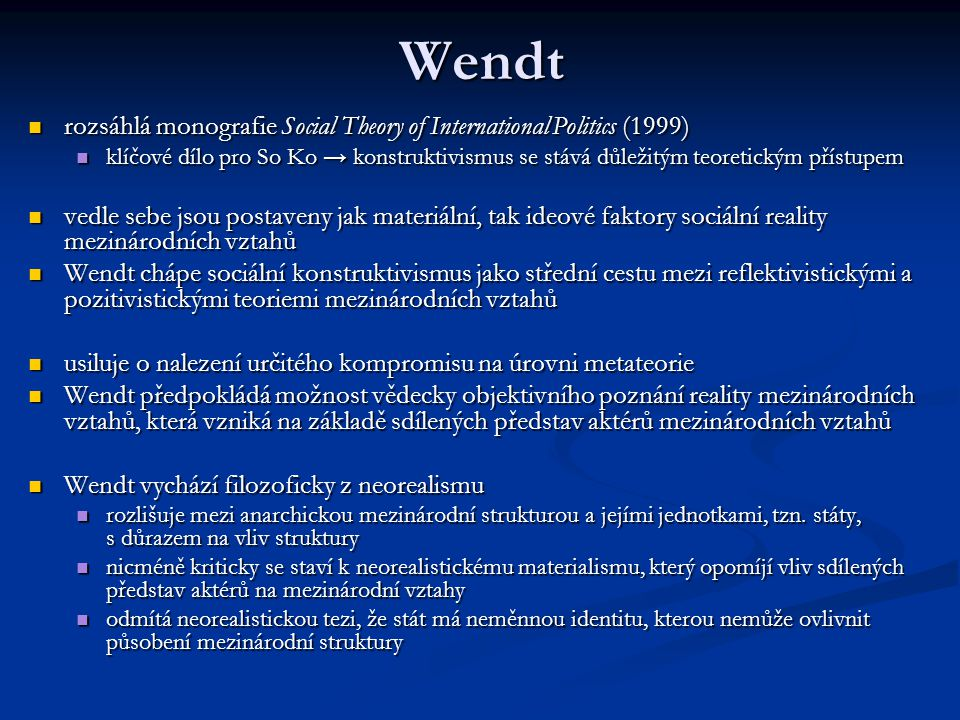 Wendt rozsáhlá monografie Social Theory of International Politics (1999)