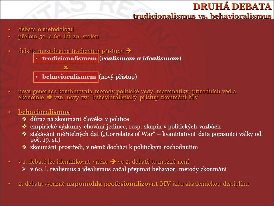 DRUHÁ DEBATA tradicionalismus vs. behavioralismus