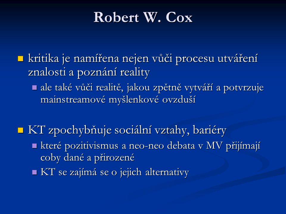 Robert W. Cox kritika je namířena nejen vůči procesu utváření znalosti a poznání reality.