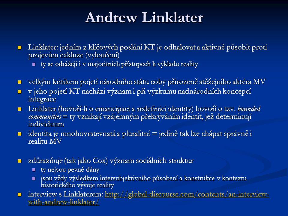 Andrew Linklater Linklater: jedním z klíčových poslání KT je odhalovat a aktivně působit proti projevům exkluze (vyloučení)