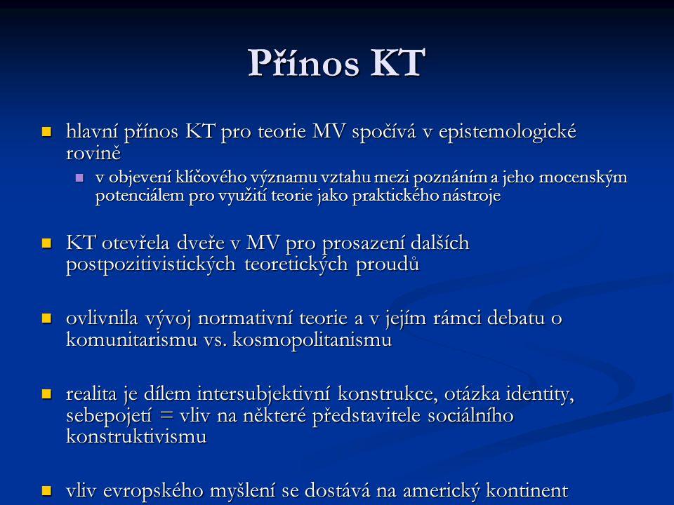 Přínos KT hlavní přínos KT pro teorie MV spočívá v epistemologické rovině.
