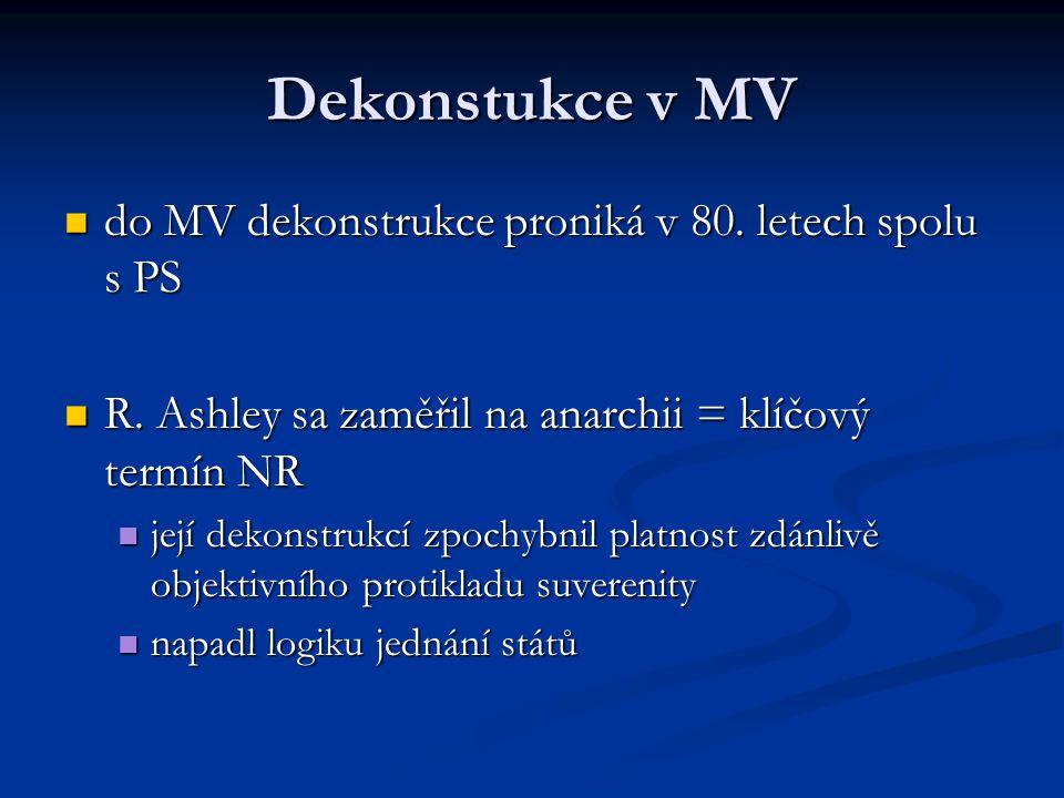 Dekonstukce v MV do MV dekonstrukce proniká v 80. letech spolu s PS