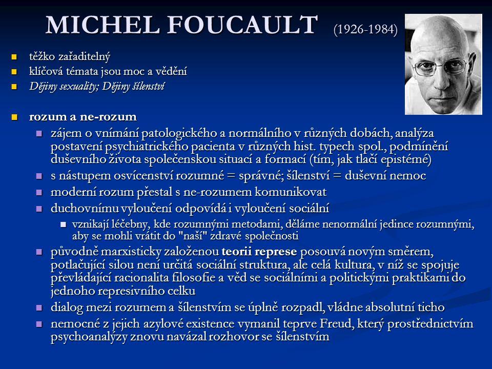 MICHEL FOUCAULT (1926-1984) rozum a ne-rozum