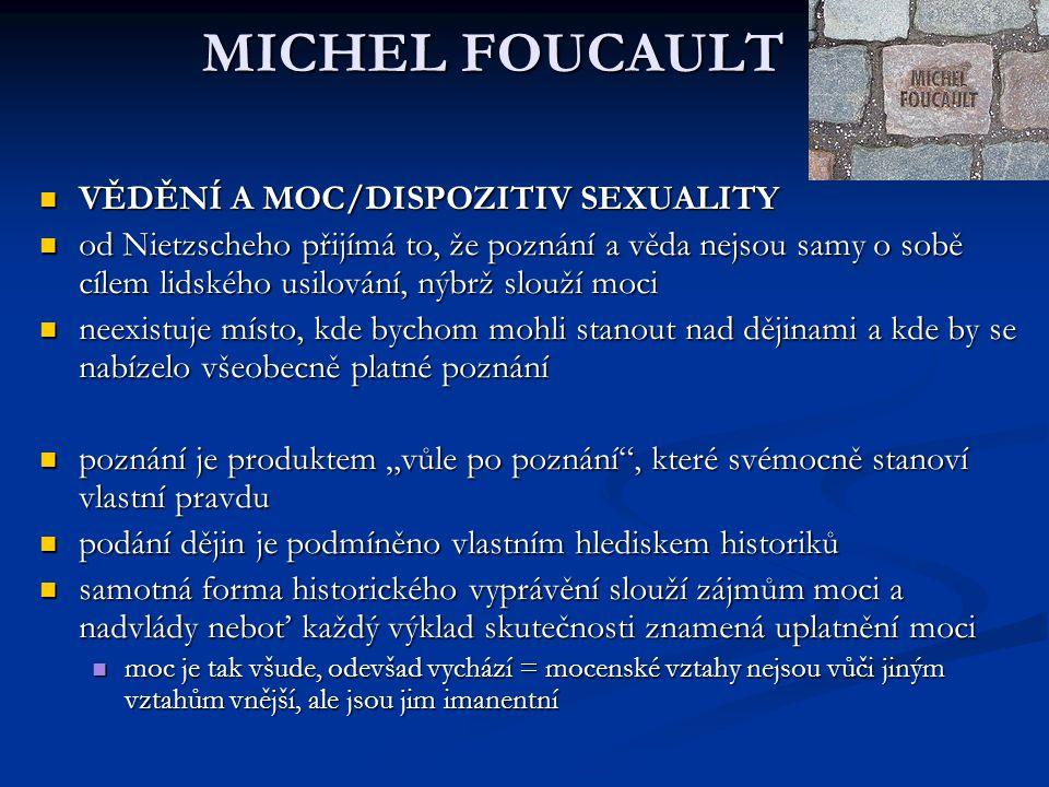 MICHEL FOUCAULT VĚDĚNÍ A MOC/DISPOZITIV SEXUALITY