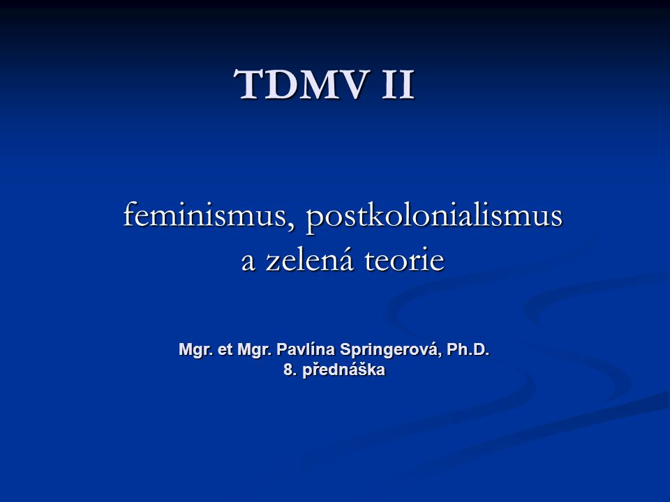 feminismus, postkolonialismus a zelená teorie