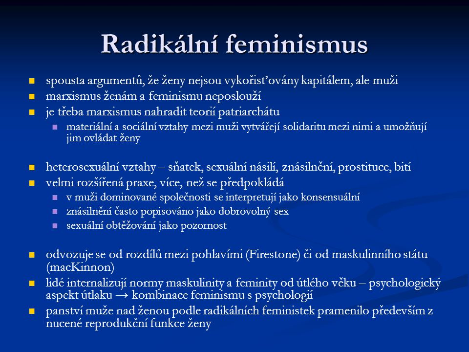 Radikální feminismus spousta argumentů, že ženy nejsou vykořisťovány kapitálem, ale muži. marxismus ženám a feminismu neposlouží.