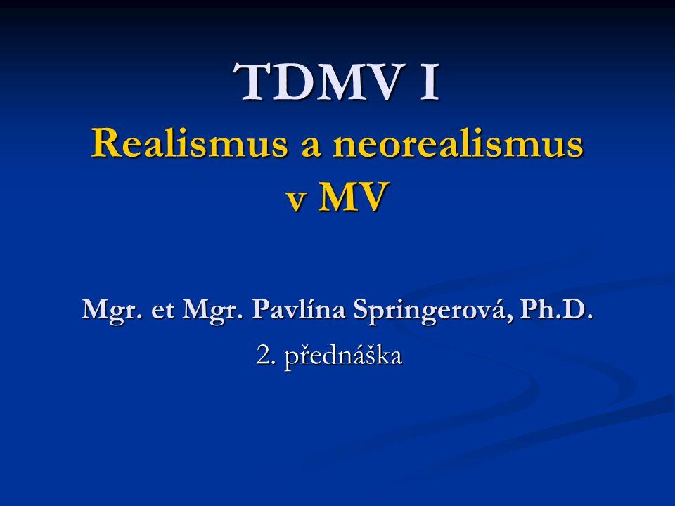 TDMV I Realismus a neorealismus v MV Mgr. et Mgr