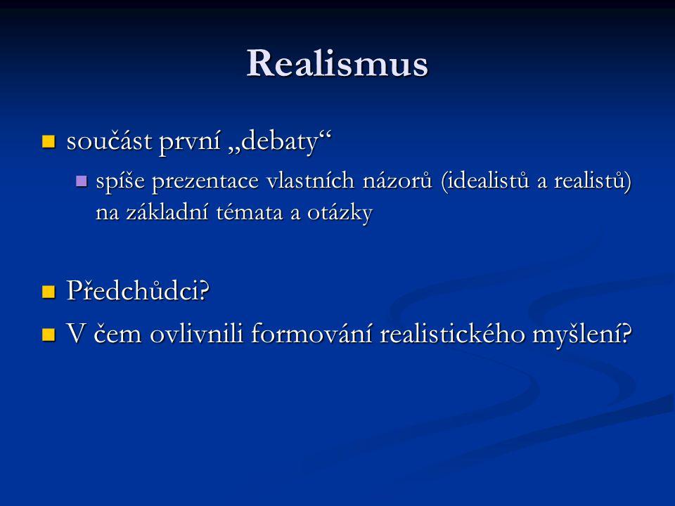 """Realismus součást první """"debaty Předchůdci"""