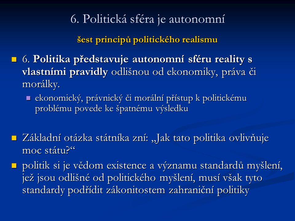 6. Politická sféra je autonomní šest principů politického realismu