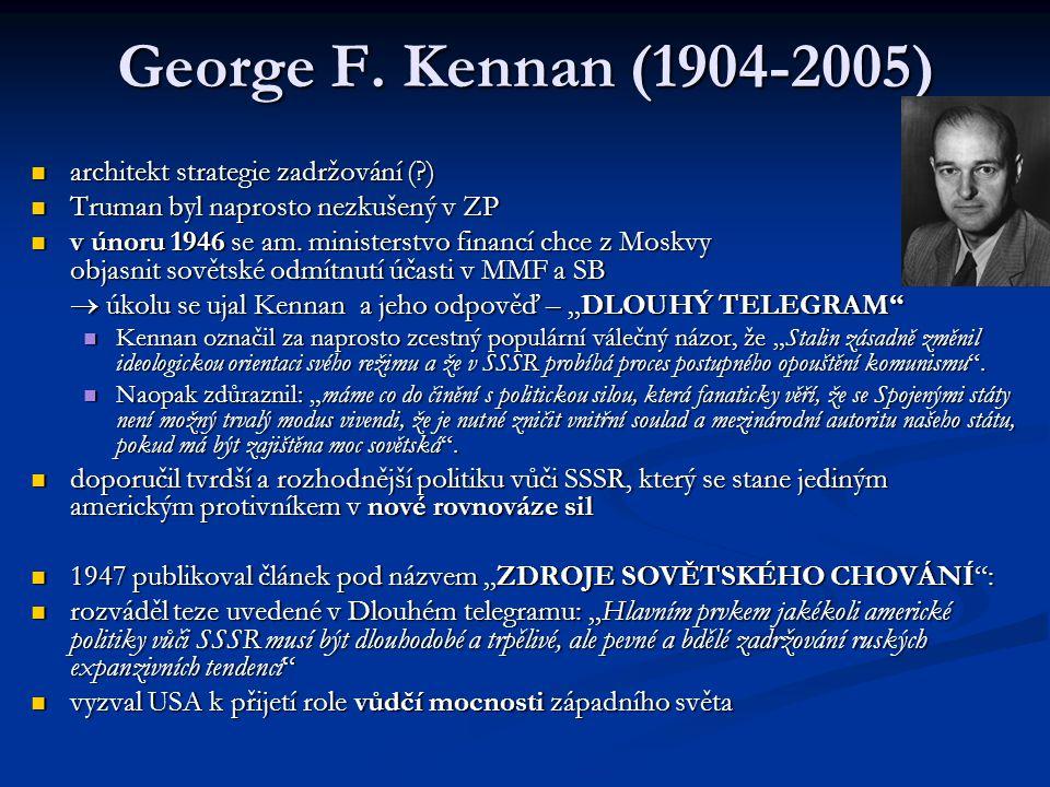 George F. Kennan (1904-2005) architekt strategie zadržování ( )