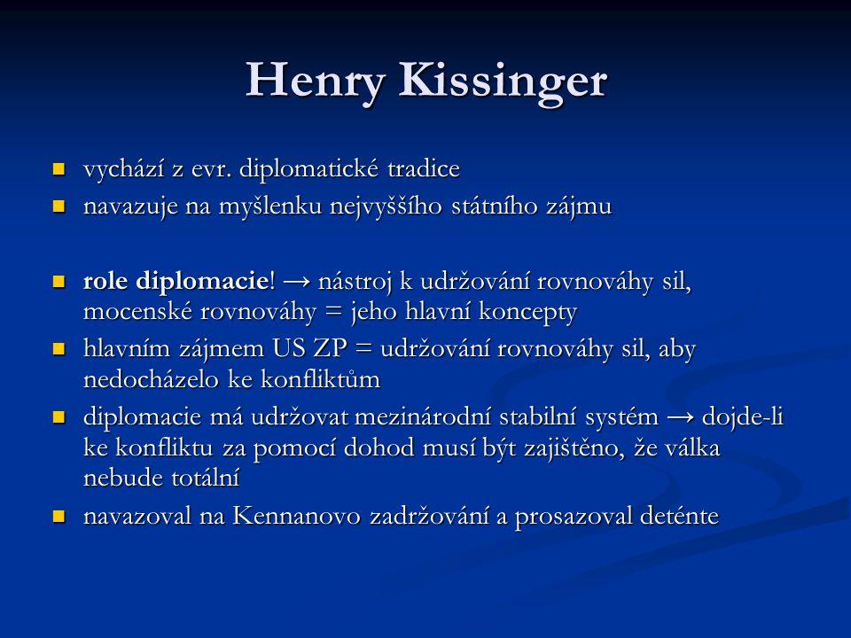 Henry Kissinger vychází z evr. diplomatické tradice
