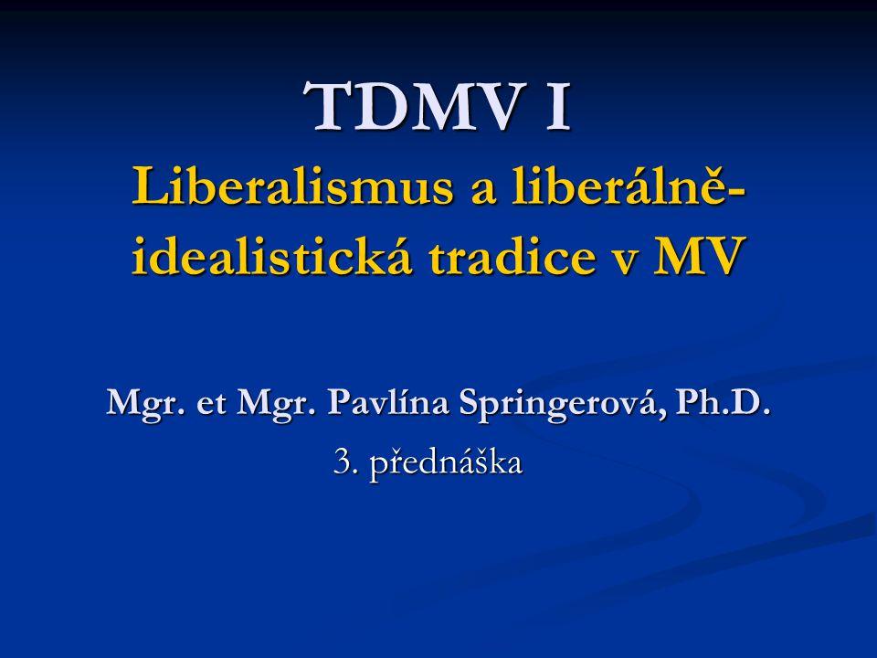 TDMV I Liberalismus a liberálně-idealistická tradice v MV Mgr. et Mgr