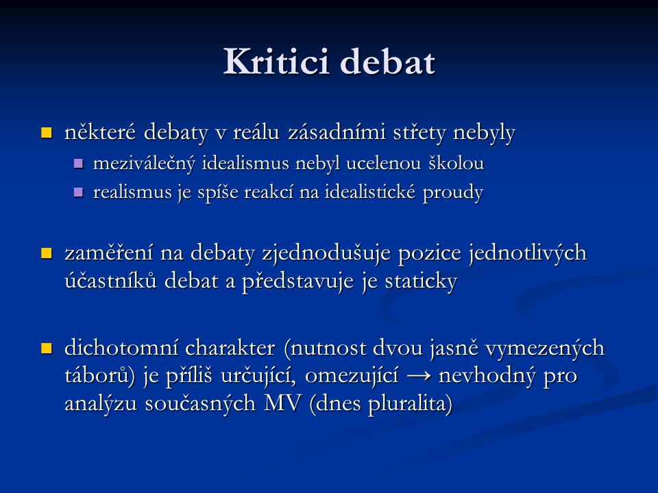 Kritici debat některé debaty v reálu zásadními střety nebyly