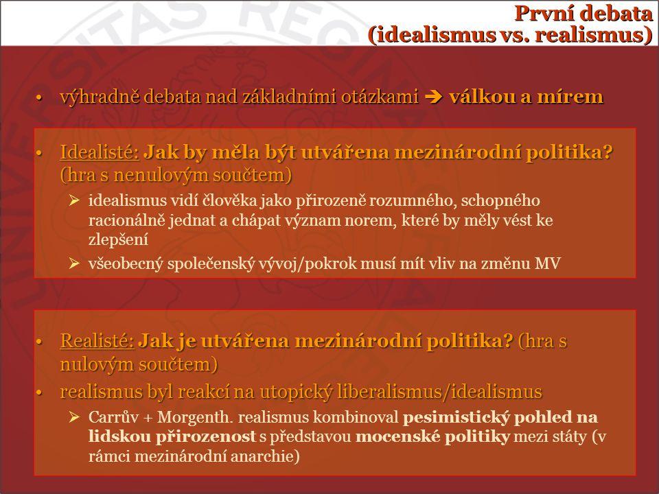 První debata (idealismus vs. realismus)