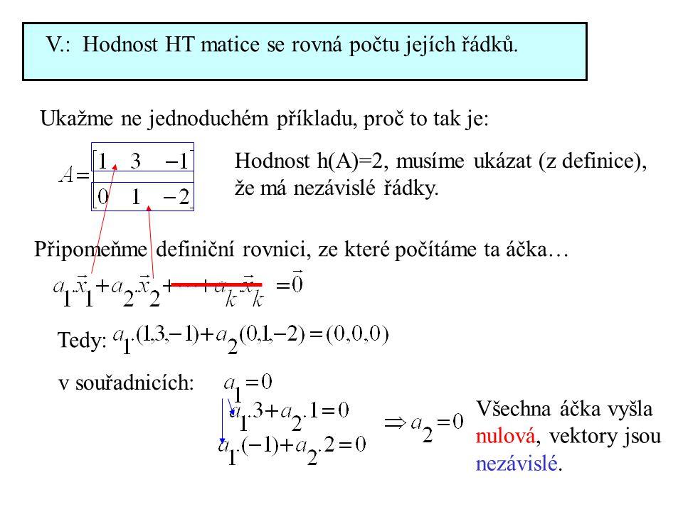 V.: Hodnost HT matice se rovná počtu jejích řádků.