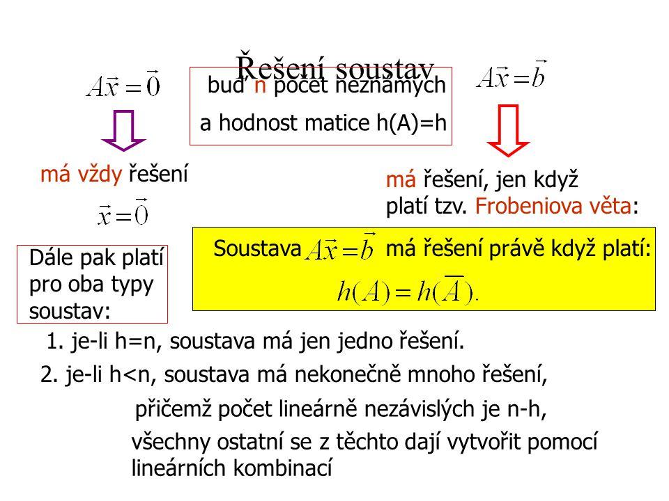 Řešení soustav buď n počet neznámých a hodnost matice h(A)=h