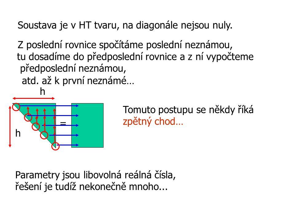 Soustava je v HT tvaru, na diagonále nejsou nuly.
