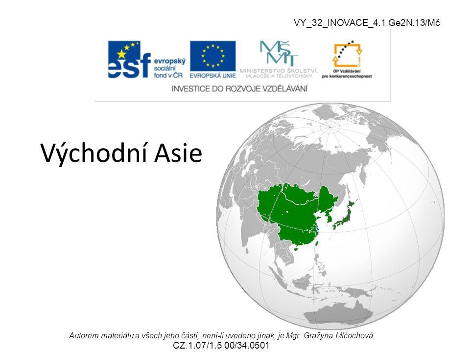 Východní Asie VY_32_INOVACE_4.1.Ge2N.13/Mč VY_32_INOVACE_2.2.NJ2.01/Ng