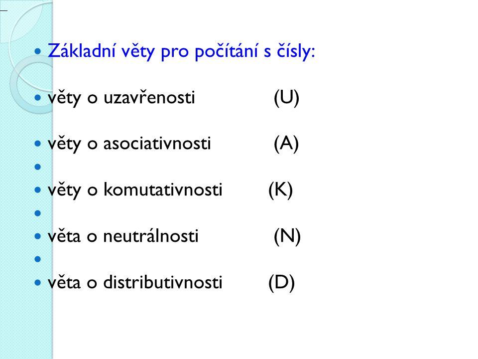 Základní věty pro počítání s čísly: