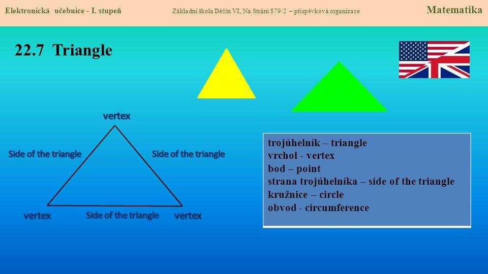 22.7 Triangle vertex trojúhelník – triangle vrchol - vertex
